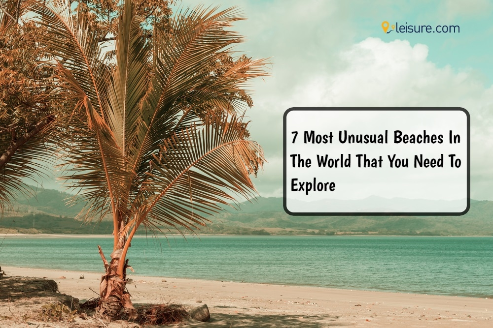 7 Most Unusual Beaches In The World That You Need To Explore