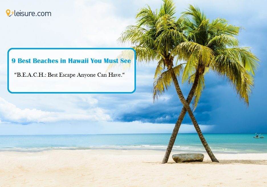 9 Best Beaches for Your Next Hawaii Vacation