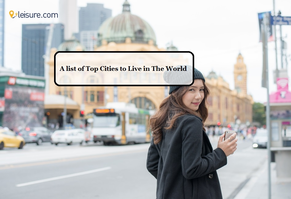 10 Top Cities to Live in the World in 2021