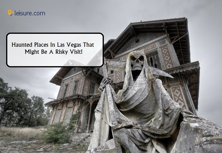Haunted Places In Las Vegas That You Must Visit At Your Own Risk