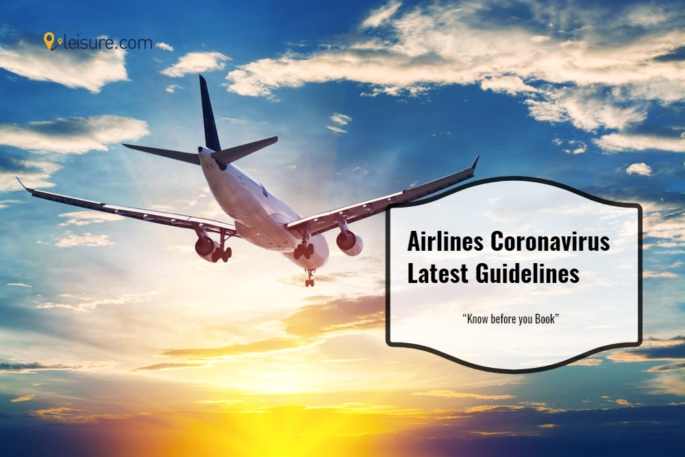 Airlines Coronavirus Latest Guidelines: Know Before You Book