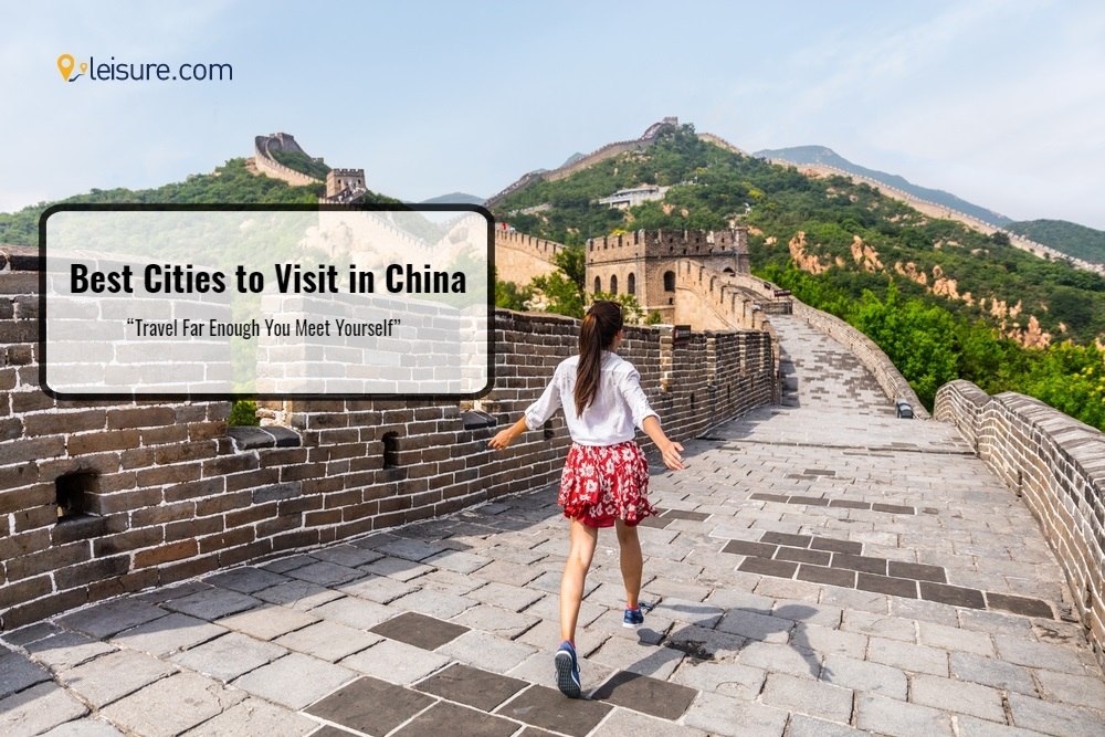 China Vacation Packages 2021: Top 5 Cities You Must Visit