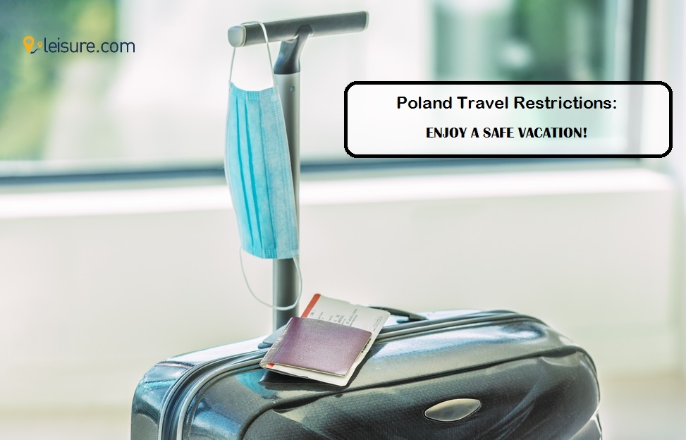 COVID-19 Travel Restrictions In Poland: Learn Before You Plan