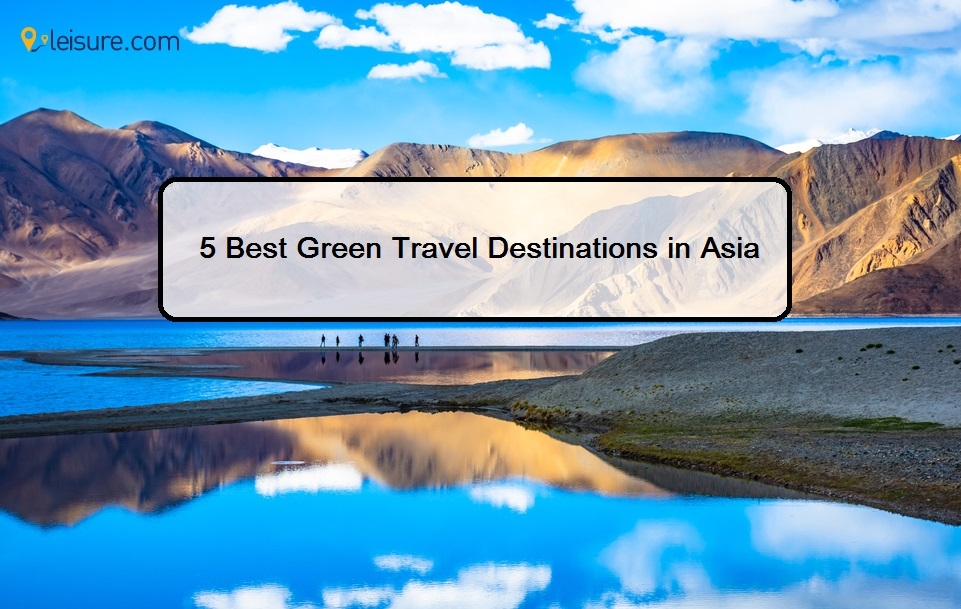 The 5 Best Eco-friendly Trips In Asia