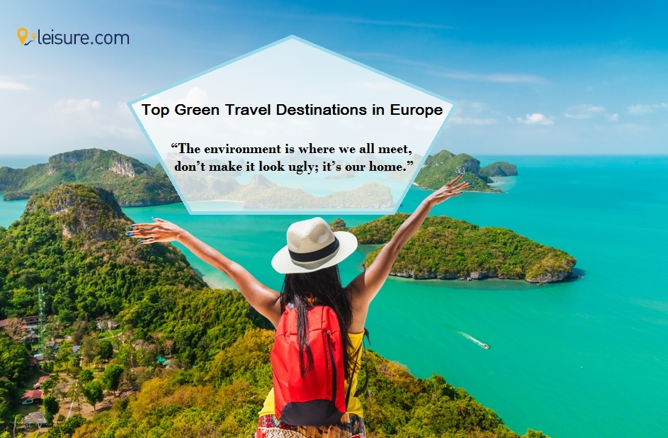 Top 8 Eco-Friendly Travel Destinations for your European Vacation