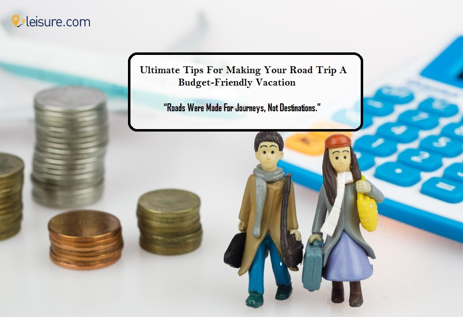 How To Plan A Road Trip On A Budget?- Tips & Tricks
