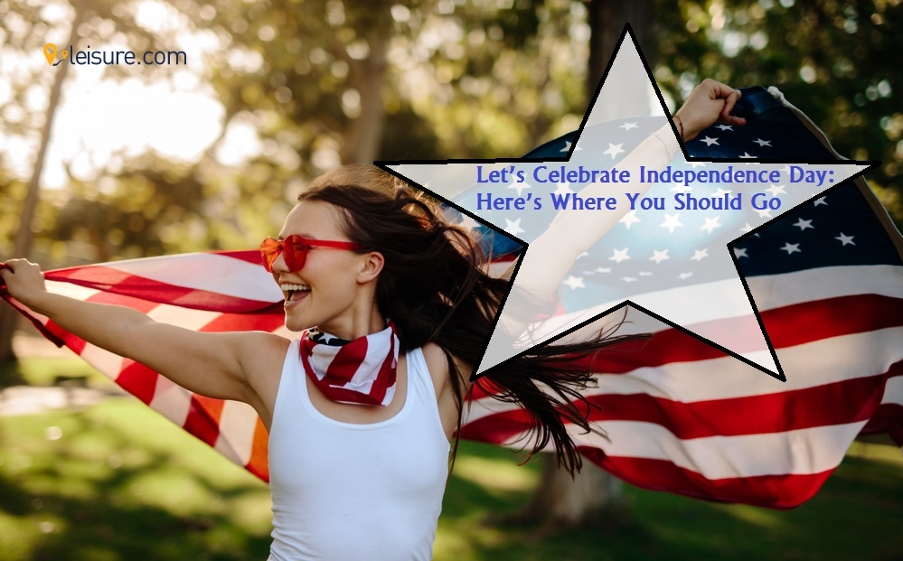 6 Best Places For USA Independence Day Celebration 2021