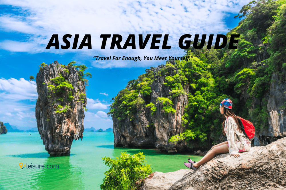 Asia Travel Guide: Everything About the World's LARGEST Continent